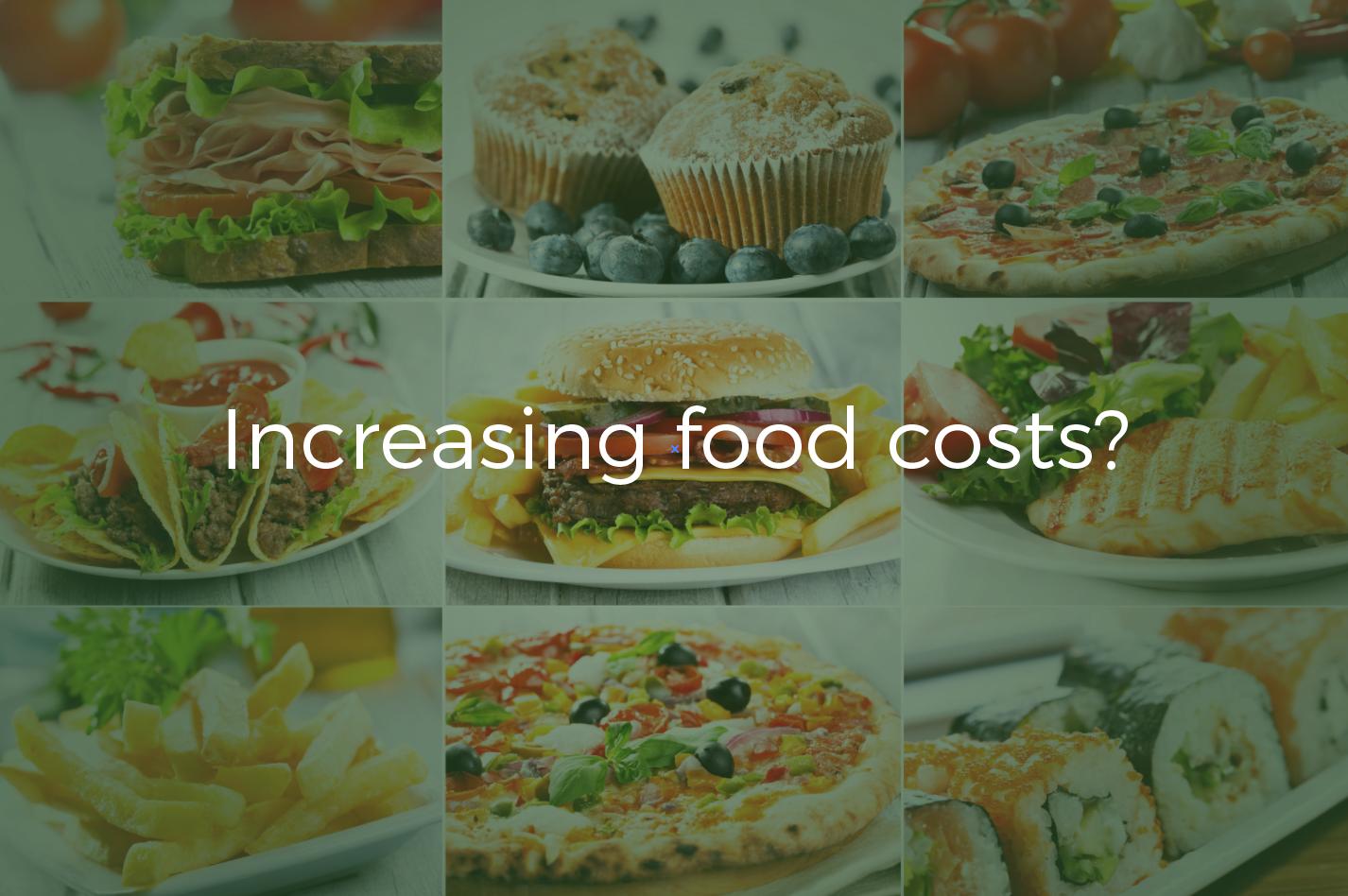 Increasing food costs